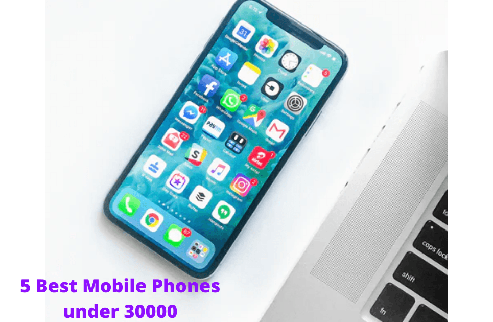 5 Best Mobile Phones under 30000 july 2020