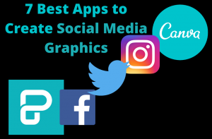 Best Apps to Create Social Media Graphics
