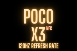 POCO X3-120Hz Refresh rate