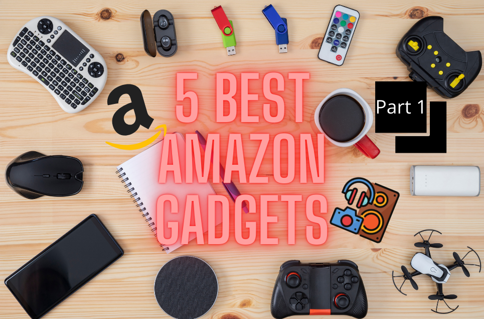 5 Best amazon Gadgets-Part 1