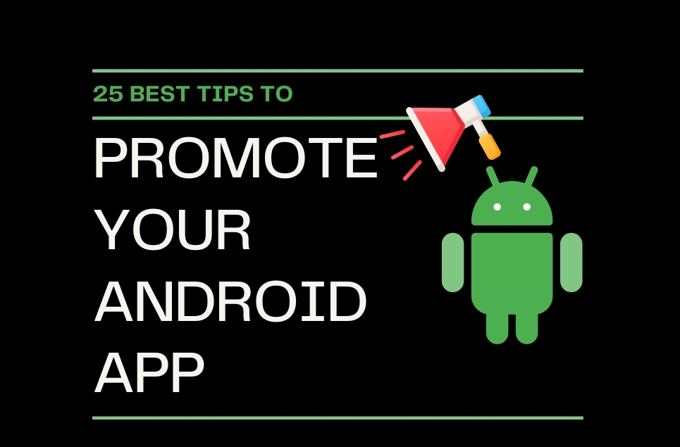 25 Best Tips to Promote Your Android App