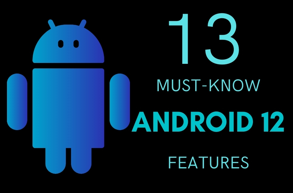 13 Android 12 Features